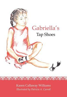 Gabriellas Tap Shoes  by  Karen Callaway Williams