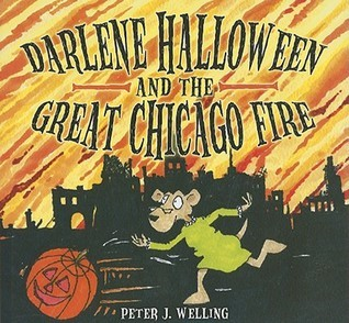 Darlene Halloween and the Great Chicago Fire Peter J. Welling