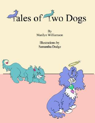 Tales of Two Dogs  by  Marilyn Williamson