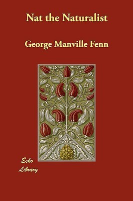 Nat the Naturalist George Manville Fenn