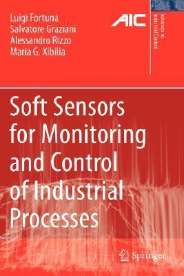 Soft Sensors for Monitoring and Control of Industrial Processes Luigi Fortuna
