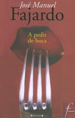A pedir de boca  by  José Manuel Fajardo