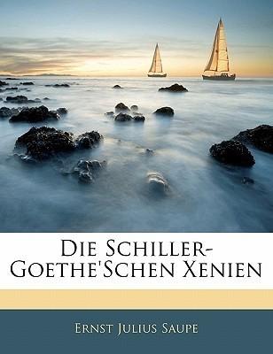 Die Schiller-Goetheschen Xenien  by  Ernst Julius Saupe