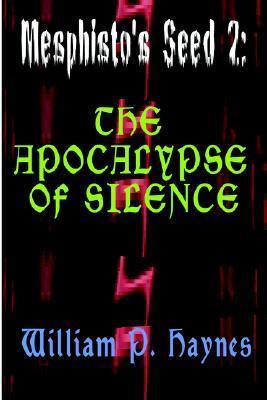 The Apocalypse of Silence William P. Haynes