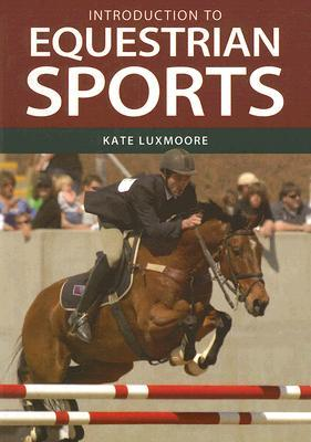 Introduction to Equestrian Sports Kate Luxmoore