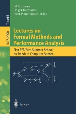 Lectures on Formal Methods and Performance Analysis: First Eef/Euro Summer School on Trends in Computer Science Berg En Dal, the Netherlands, July 3-7, 2000. Revised Lectures  by  E. Brinksma