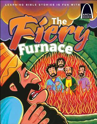 The Fiery Furnace (Arch Books)  by  Melinda Kay Busch