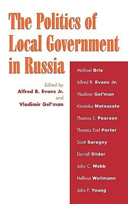 The Politics of Local Government in Russia Alfred B. Evans Jr.