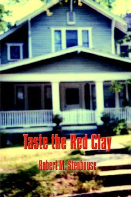 Taste the Red Clay Taste the Red Clay  by  Robert M. Stenhouse