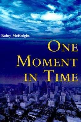 One Moment in Time Rainy McKnight