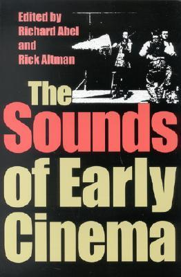 The Sounds of Early Cinema Richard Abel