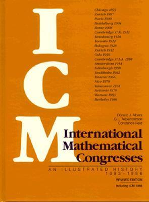 International Mathematical Congresses: An Illustrated History 1893 1986  by  Donald J. Albers