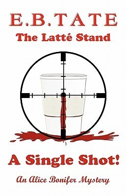 The Latte Stand - A Single Shot! E. B. Tate