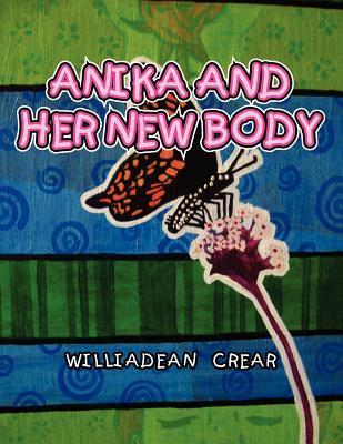 Anika and Her New Body Williadean Crear