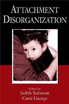 Attachment Disorganization  by  Judith Solomon