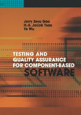 Testing And Quality Assurance For Component Based Software  by  Jerry Zeyu Gao