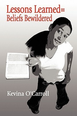 Lessons Learned=beliefs Bewildered  by  Kevina OCarroll