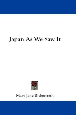 Japan as We Saw It  by  Mary Jane Bickersteth