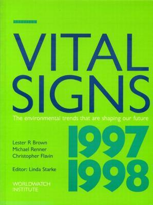 Vital Signs, 1997-1998: The Environmental Trends That Are Changing Our Future  by  Christopher Flavin