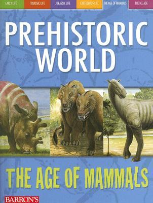 The Age of Mammals (Prehistoric World Books) Dougal Dixon