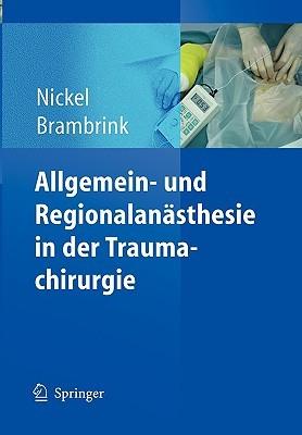 Allgemein- Und Regionalandsthesie in Der Traumachirurgie  by  Ursula Nickel