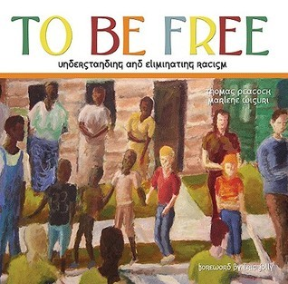 To Be Free: Understanding and Eliminating Racism  by  Thomas  Peacock
