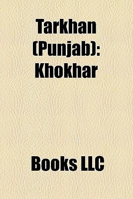 Tarkhan (Punjab): Khokhar, List of Arya Vaishya People, Kalsi  by  Books LLC