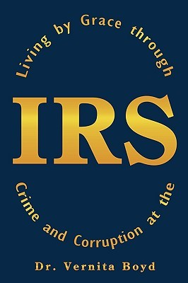 Living  by  Grace Through Crime and Corruption at the IRS by Vernita Boyd