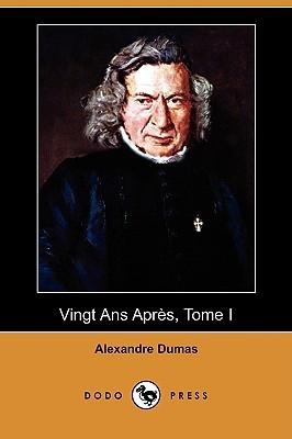 Vingt Ans Apres, Tome I  by  Alexandre Dumas