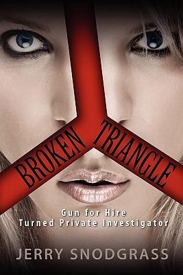 Broken Triangle-Gun for Hire Turned Private Investigator Jerry Snodgrass