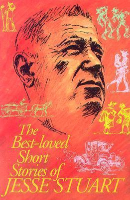 The Best-Loved Short Stories of Jesse Stuart  by  Jesse Stuart