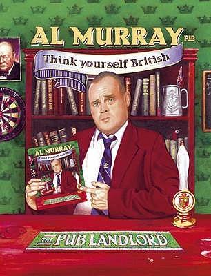 Al Murray The Pub Landlord Says Think Yourself British Al Murray