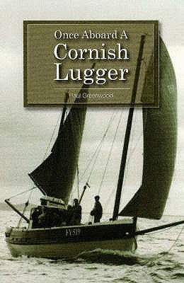 Once Aboard A Cornish Lugger Paul Greenwood