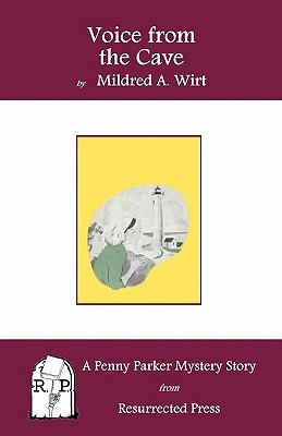Voice from the Cave: A Penny Parker Mystery Story  by  Mildred A. Wirt