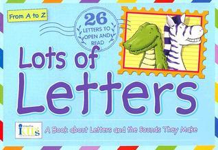 Lots of Letters: From A to Z Tish Rabe