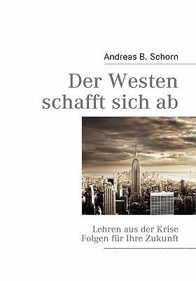 Der Westen Schafft Sich AB  by  Andreas B. Schorn