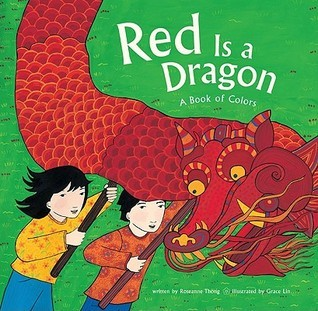 Red Is a Dragon: A Book of Colors Roseanne Thong