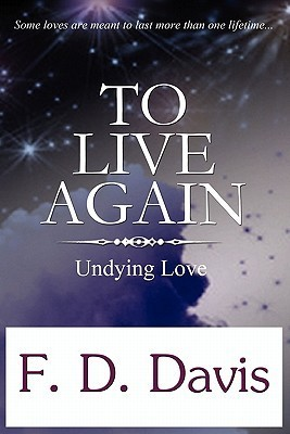 To Live Again  by  F.D. Davis