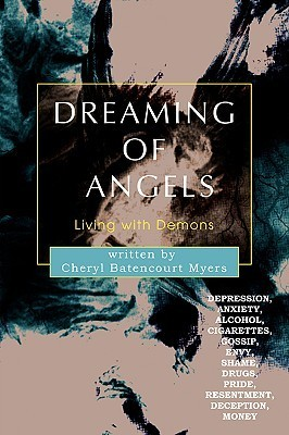 Dreaming of Angels: Living with Demons  by  Cheryl Myers