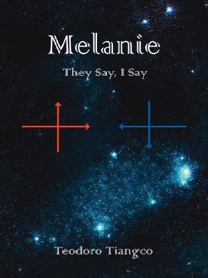 Melanie: They Say, I Say  by  Teodoro Tiangco