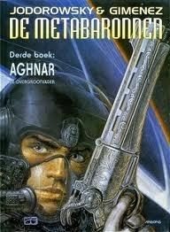 Aghnar (De Metabaronnen, #3) Alejandro Jodorowsky
