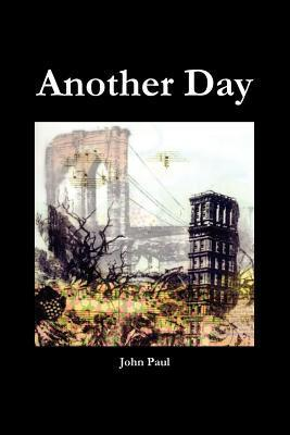 Another Day  by  John Paul