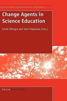 Change Agents in Science Education  by  K. Dhinga