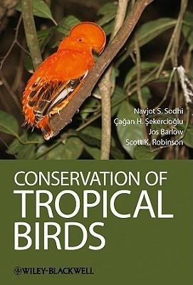 Conservation Of Tropical Birds Navjot S. Sodhi