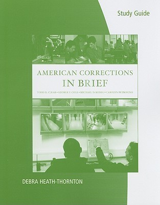 Study Guide for Clear/Cole/Reisig/Petrosinos American Corrections in Brief Todd R. Clear