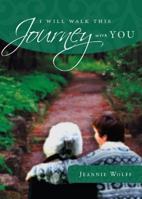 I Will Walk This Journey with You Jeannie Wolff