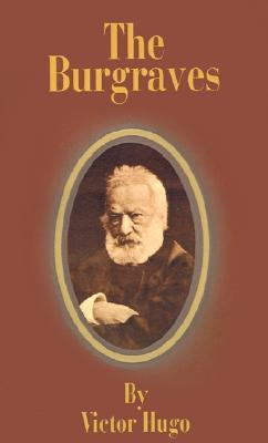 The Burgraves  by  Victor Hugo