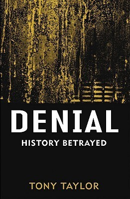 Denial: History Betrayed Tony Taylor