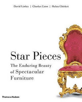 Star Pieces: The Enduring Beauty of Spectacular Furniture  by  David Linley