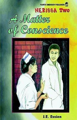 Nerrisa 2. a Matter of Conscience E. Essien